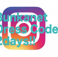 Bunkanet Dress Code 2days!!